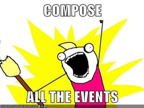 COMPOSE ALL THE EVENTS